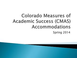 Colorado Measures of Academic Success (CMAS) Accommodations