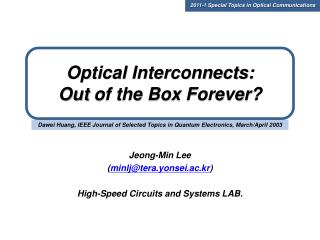 Optical  Interconnects:  Out  of the Box  Forever?