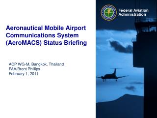 Aeronautical Mobile Airport Communications System (AeroMACS) Status Briefing