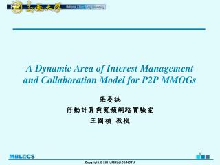A Dynamic Area of Interest Management and Collaboration Model for  P2P MMOGs