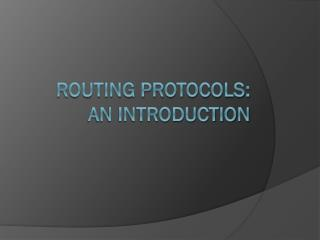 Routing protocols: an introduction