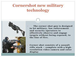 Cornershot new military technology