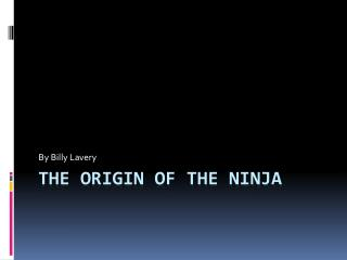 The Origin Of The Ninja