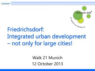 Friedrichsdorf:  Integrated urban  development  – not  only for  large  cities !