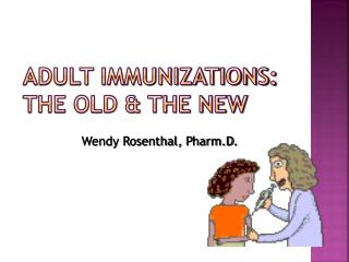 Adult immunizations: The old & the new