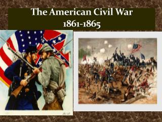 The American Civil War 1861-1865