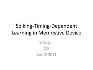 Spiking-Timing-Dependent Learning in  Memristive  Device