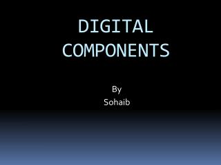 DIGITAL COMPONENTS
