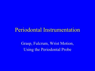 Periodontal Instrumentation