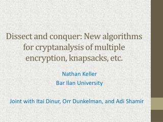 Dissect and conquer: New algorithms for cryptanalysis of multiple encryption, knapsacks, etc.