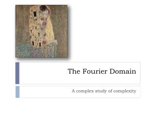 The  Fourier Domain