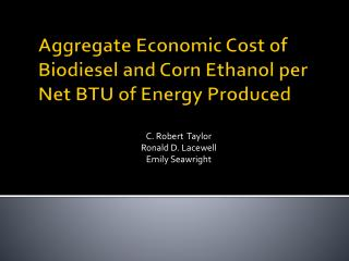 Aggregate Economic Cost of Biodiesel and Corn Ethanol per Net BTU of Energy Produced