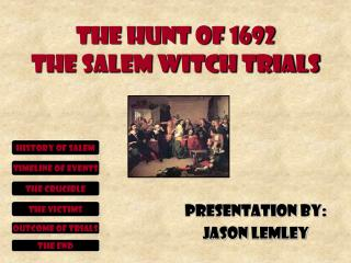 The Hunt of 1692 The Salem Witch Trials
