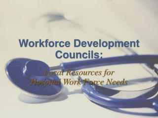 Workforce Development Councils: