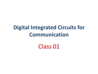 Digital Integrated Circuits for Communication