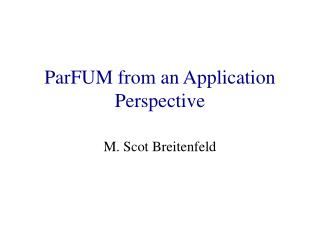 ParFUM from an Application Perspective