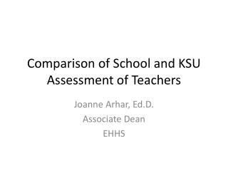 Comparison of School and KSU Assessment of Teachers
