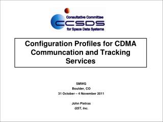 Configuration Profiles for CDMA Communcation and Tracking Services