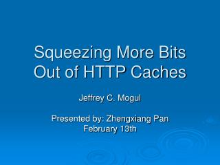 Squeezing More Bits Out of HTTP Caches