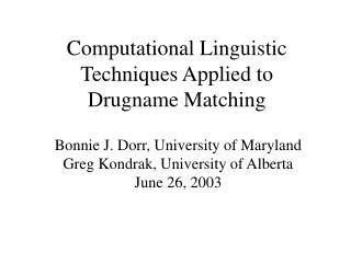 Computational Linguistic Techniques Applied to  Drugname Matching