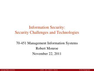 Information Security: Security Challenges and Technologies