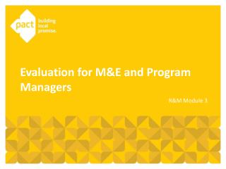 Evaluation for M&E and Program Managers
