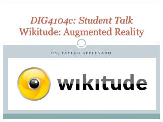 DIG4104c: Student Talk Wikitude : Augmented Reality