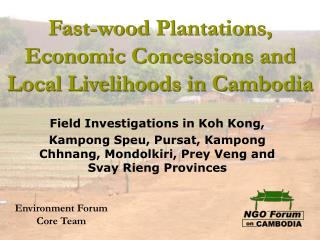 Fast-wood Plantations, Economic Concessions and  Local Livelihoods in Cambodia