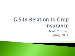 GIS In Relation to Crop Insurance