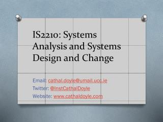 IS2210: Systems Analysis and Systems Design and Change