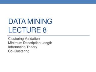 DATA MINING LECTURE 8