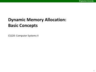 Dynamic Memory Allocation: Basic Concepts CS220: Computer Systems II