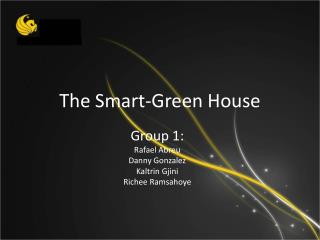 The Smart-Green  House