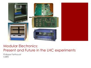 Modular Electronics:  Present  and Future in the LHC experiments