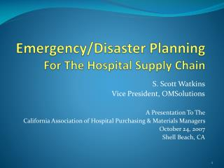 Emergency/Disaster Planning For The Hospital Supply Chain