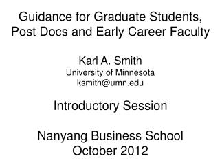 Guidance for Graduate  Students , Post Docs  and Early Career Faculty Karl A. Smith