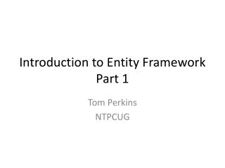 Introduction to Entity Framework Part 1