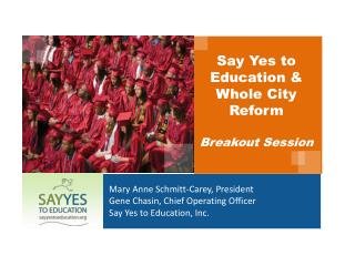 Say Yes to Education & Whole City Reform Breakout Session