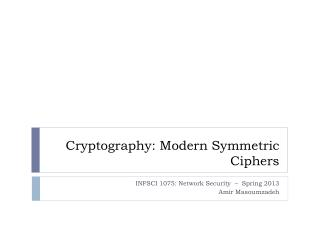 Cryptography: Modern Symmetric Ciphers