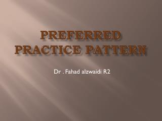 Preferred practice pattern