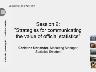 "Session 2:  ""Strategies for communicating the value of official statistics"""