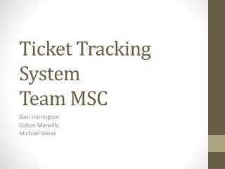 Ticket Tracking System Team MSC
