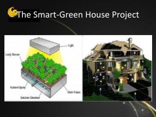 The Smart-Green House Project