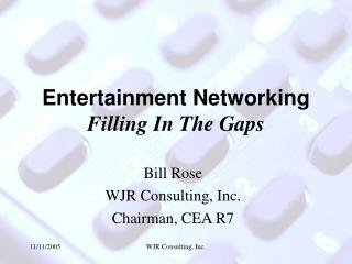 Entertainment Networking  Filling In The Gaps