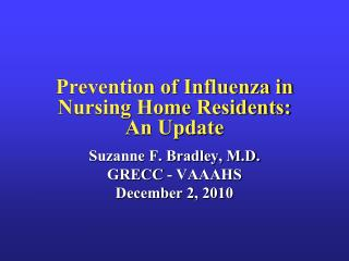 Prevention of Influenza in Nursing Home Residents:   An Update
