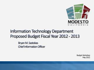 Information Technology Department Proposed Budget Fiscal Year 2012 - 2013