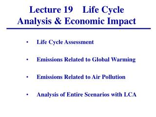 Lecture  19    Life Cycle Analysis & Economic Impact