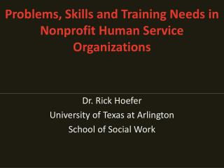 Problems, Skills and Training Needs in  Nonprofit Human Service Organizations