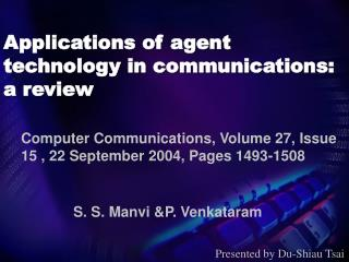 Applications of agent technology in communications:  a review