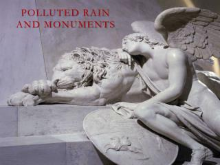 Polluted  rain and  monuments